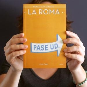 Mexico City Street La Roma, by Lydia Carey, 260 pages, 2016. Bilingual Edition/Edición Bilingue